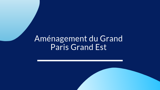 Grand Paris Grand Est