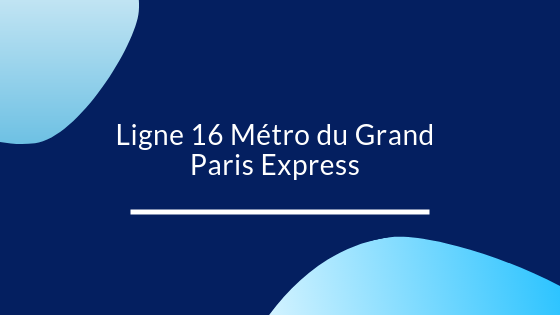 Ligne 16 Métro du Grand Paris Express